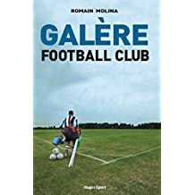Galère Football Club (French Edition)