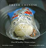 img - for Fresh Chinese: Over 80 Healthy Chinese Recipes (Foward by Ken Hom) book / textbook / text book