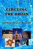 Circling the Drain: Spiritual Crisis in America