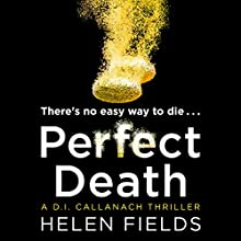 Perfect Death: A DI Callanach Thriller Audiobook by Helen Fields Narrated by Robin Laing