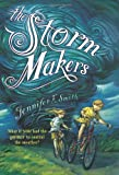 The Storm Makers, Jennifer E. Smith, 0316179590