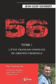 56 - Tome 1 : L'État français complice de groupes criminels par Jean-Loup Izambert