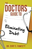 img - for The Doctors Guide to Eliminating Debt book / textbook / text book