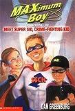 Maximum Boy #07: Meet Super Sid, Crime Fighting Kid