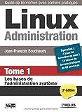 Linux Administration - Tome 1: Les bases de l'administration système.