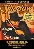 The Shadow: Knight of Darkness (Classic Radio Suspense)