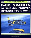 F-86 Sabres of the 4th Fighter Interceptor Wing, Warren Thompson, 1841762873