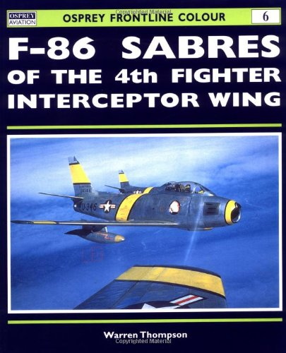 F-86 Sabres of the 4th Fighter Interceptor Wing (Frontline -