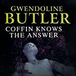 Coffin Knows the Answer | Gwendoline Butler