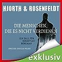 Die Menschen, die es nicht verdienen: Ein Fall für Sebastian Bergman Audiobook by Michael Hjorth, Hans Rosenfeldt Narrated by Douglas Welbat