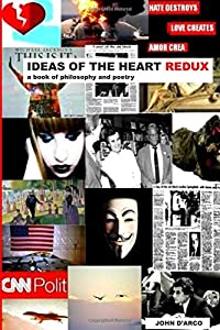Ideas of the Heart Redux: A book of Philosophy and Poetry