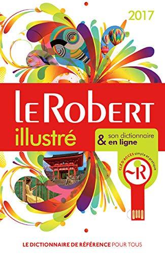 Le Robert illustré et son dictionnaire internet : + clé USB 2017 (French Edition) (DIXEL) by Collectif