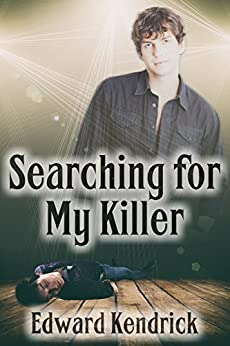 Searching for My Killer by [Kendrick, Edward]