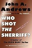 Who Shot the Sherriff?, John A. Andrews, 0984898034
