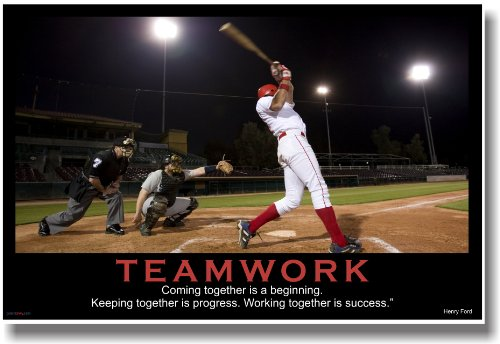 Baseball Motivational Posters - Teamwork - (Baseball) Coming Together Is a Beginning. Keeping Together Is Progress. Working Together Is Success. - Henry Ford - Motivational Poster