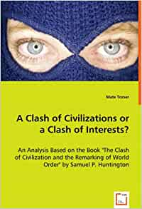 an analysis of the remarking of world order by samuel p huntington Abebookscom: the clash of civilizations and the remaking of world order (9781451628975) by samuel p huntington and a great selection of similar new, used and collectible books available now at great prices.