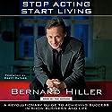Stop Acting, Start Living Audiobook by Bernard Hiller Narrated by Bernard Hiller