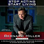 Stop Acting, Start Living | Bernard Hiller