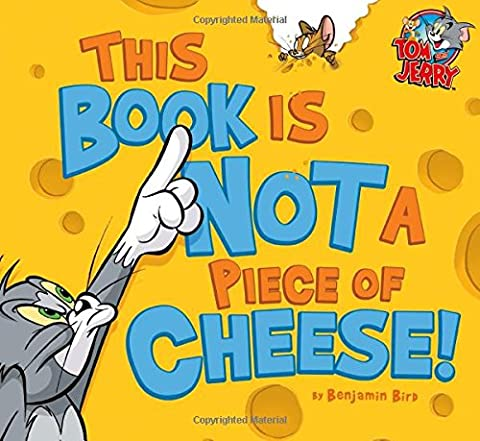 This Book Is Not a Piece of Cheese! (Tom and Jerry) (Tom And Jerry 2014)