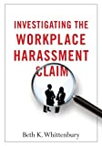 Investigating the Workplace Harassment Claim