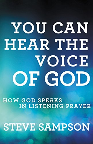 You Can Hear the Voice of God: How God Speaks in Listening Prayer (Church Pue)