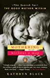 Mothering Without a Map, Kathryn Black, 0143034863