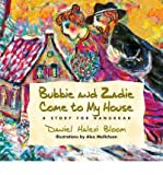 img - for [ Bubbie and Zadie Come to My House: A Story for Hanukkah [ BUBBIE AND ZADIE COME TO MY HOUSE: A STORY FOR HANUKKAH ] By Bloom, Daniel Halevi ( Author )Sep-20-2006 Hardcover By Bloom, Daniel Halevi ( Author ) Hardcover 2006 ] book / textbook / text book