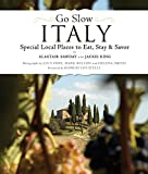 img - for Go Slow Italy: Special Local Places to Eat, Stay and Savor book / textbook / text book