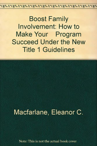 Boost Family Involvement: How to Make Your    Program Succeed Under the New Title 1 Guidelines