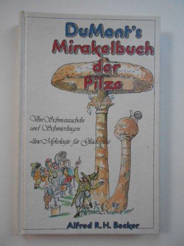 DuMonts Mirakelbuch der Pilze