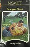 Renegade Texan, Becky Barker, 1878702491