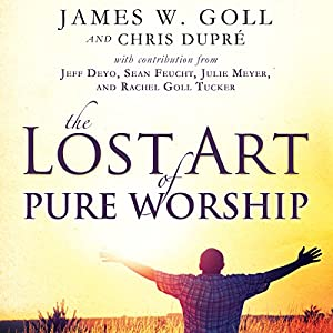 The Lost Art of Pure Worship Audiobook