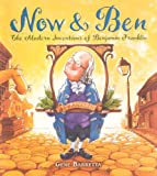 Now And Ben: The Modern Inventions Of Benjamin Franklin (Turtleback School & Library Binding Edition)
