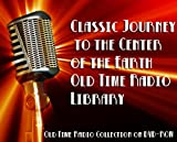 6 Classic Journey to the Center of the Earth Old Time Radio Broadcasts on DVD (over 1 hour 22 minutes running time)