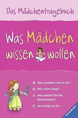 Was Mädchen wissen wollen: Das Mädchenfragebuch