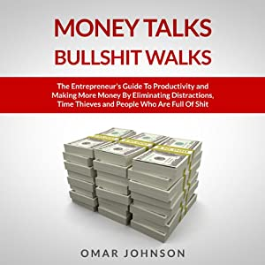 Money Talks Bullshit Walks Audiobook