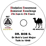 Alcoholics Anonymous AA 12 Step Speaker CD - Dr Bob's Last Major Talk 1948