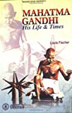 img - for Mahatma Gandhi/His Life & Times book / textbook / text book