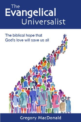 the evangelical universalist the biblical hope that gods love will save us all
