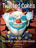 Twisted Cakes, Debbie Goard, 0062134043