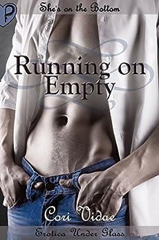 Running on Empty (Erotica Under Glass) by [Vidae, Cori]