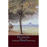 Pyramids Road: An Egyptian Journey