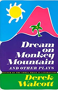 Dream on Monkey Mountain and Other Plays by [Walcott, Derek]
