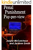 Penal Punishment Pay-per-view