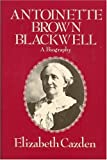 Antoinette Brown Blackwell, Elizabeth Cazden, 0935312048