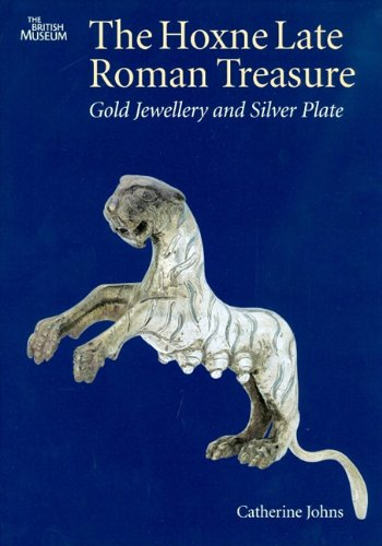 The Hoxne Late Roman Treasure: Gold Jewellery and Silver Plate