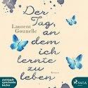 Der Tag, an dem ich lernte zu leben Hörbuch von Laurent Gounelle Gesprochen von: Wolfgang Berger