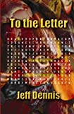 To the Letter, Jeff Dennis, 141966851X
