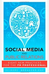 Social Media and Public Relations: Eight New Practices for the PR Professional by Breakenridge Deirdre K. (2012-04-27) Paperback Paperback