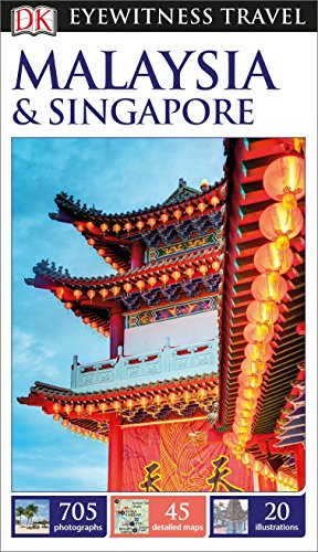 DK Eyewitness Travel Guide Malaysia and Singapore